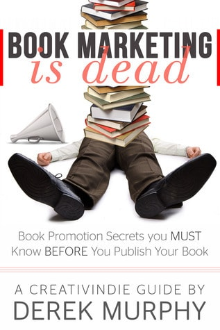 Cover of book titled Book Marketing Is Dead by Derek Murphy