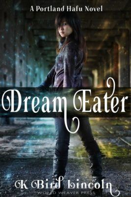 Cover of Dream Eater by K. Bird Lincoln. A Japanese girl stands with her back to the viewer and looks over her shoulder. She is on a city street at night.
