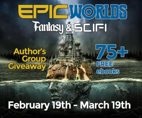 EpicWorlds Fantasy & SciFi Authors Group Giveaway 75+ FREE ebooks, February 19 through March 19