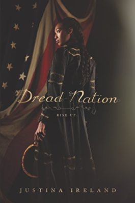The cover of Dread Nation by Justine Ireland: A black girl with her hair in braids stands with her back to the viewer, a bloody sickle in her hand and the US flag behind her.