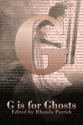 Cover of G is for Ghosts, edited by Rhonda Parrish. A ghostly figure is obscured by a large G